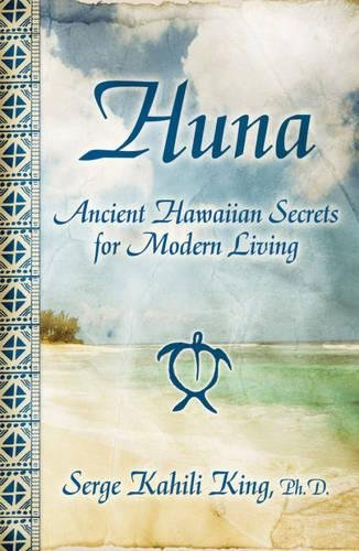 Huna: Ancient Hawaiian Secrets for Modern - Shops Kings Hawaii