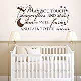 May you touch dragonflies & stars, dance with fairies and talk to the moon. Vinyl Wall Art Decal Girls Room(Dark brown,s)