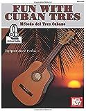 Fun With Cuban Tres: Metodo del Tres Cubano (English and Spanish Edition)