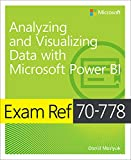 Exam Ref 70-778 Analyzing and Visualizing Data by Using Microsoft Power BI (English Edition)