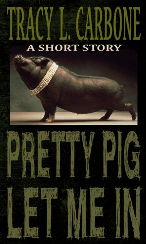 book cover of Pretty Pig Let Me In