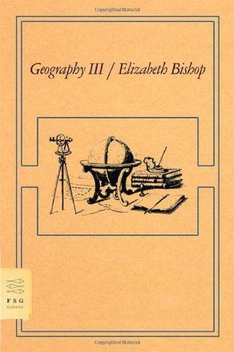Geography III: Poems (FSG Classics) [Elizabeth Bishop] (Tapa Blanda)