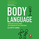 Body Language: Learn How to Read Others and Communicate with Confidence | Elizabeth Kuhnke