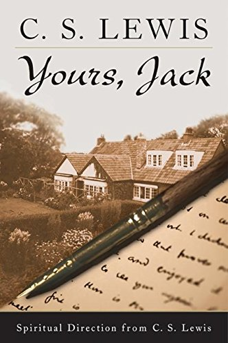 Yours, Jack: Spiritual Direction from C.S. Lewis