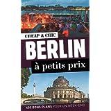 Berlin à petits prix: 400 bons plans pour un week-end
