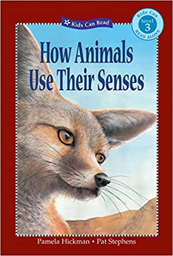 How Animals Use Their Senses (Kids Can Read!)