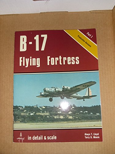 (B-17 Flying Fortress in Detail and Scale, Part 1, Production)