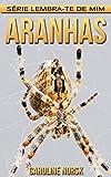 Aranhas: Fotos Incríveis e Factos Divertidos sobre Aranhas para Crianças (Série Lembra-te de Mim) (Portuguese Edition)