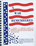 img - for A War Remembered: A Collection of Individual Accounts of Experiences in the Military Service During WWII and Korea As Told By the Men and Women Who Experienced Them book / textbook / text book