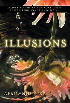 Illusions Wings Book Aprilynne Pike ebook