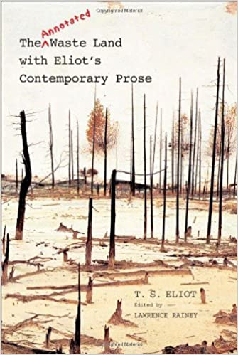 Book The Annotated Waste Land with Eliota??s Contemporary Prose: Second Edition by T. S. Eliot (2006-08-28)