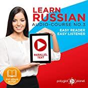 Learn Russian - Easy Reader - Easy Listener - Parallel Text Audio Course No. 3 |  Polyglot Planet