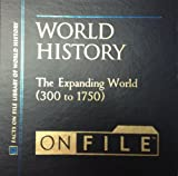 The Expanding World (300 to 1750), Facts on File, Inc. Staff and Victoria L. Chapman, 081603916X