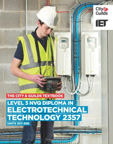 Level 3 NVQ Diploma in Electrotechnical Technology: C&G 2357, units 307-308 (City & Guilds Textbook)