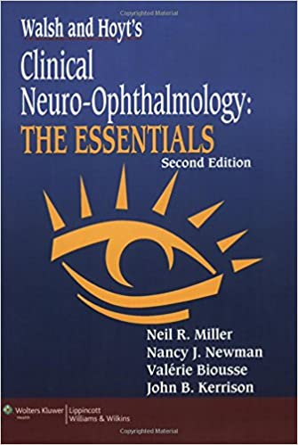 walsh hoyt s clinical neuro ophthalmology the essentials