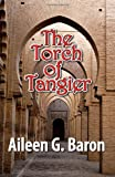 The Torch of Tangier, Aileen G. Baron, 1590582217