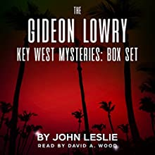 The Gideon Lowry Key West Mysteries: Box Set Audiobook by John Leslie Narrated by David A. Wood