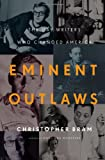 capa de Eminent Outlaws: The Gay Writers Who Changed America