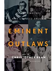 Eminent Outlaws: The Gay Writers Who Changed America