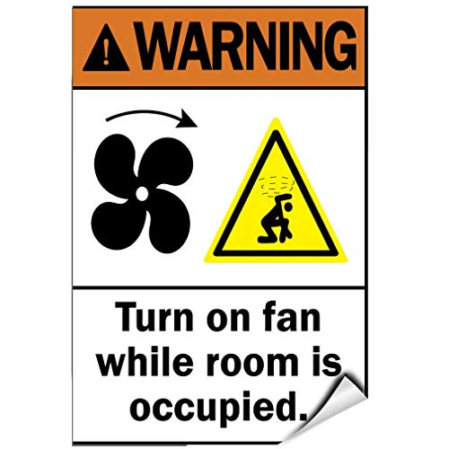 - Label Decal Sticker Warning Turn On Fan While Room is Occupied Hazard Sign Durability Self Adhesive Decal Uv Protected & Weatherproof