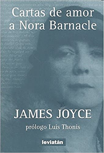 Cartas de amor a Nora Barnacle: Amazon.es: Libros