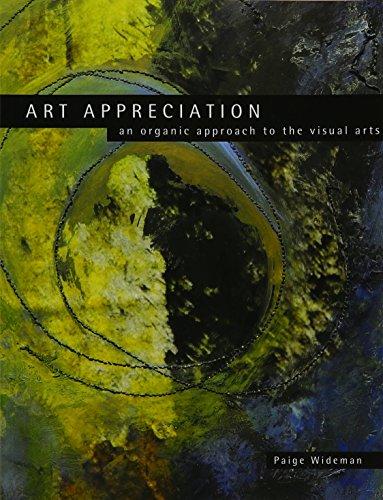 Art Appreciation: An Organic Approach to the Visual Arts