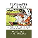 Playmates: A Primer: A First Reader for Boys and Girls