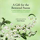 A Gift for the Bereaved Parent: A Remedy for Grief from the Islamic Perspective Using Quotes from the Quran and Hadith