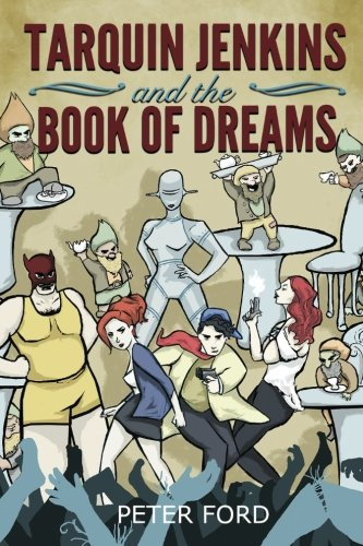 Tarquin Jenkins And The Book Of Dreams