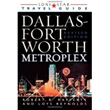 Lone Star Guide to the Dallas/Fort Worth Metroplex, Revised (Lone Star Guide to Dallas/Fort Worth Metroplex)
