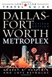 img - for Lone Star Guide to the Dallas/Fort Worth Metroplex, Revised (DALLAS FORT WORTH AND THE METROPLEX) book / textbook / text book
