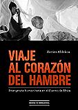 Viaje al corazón del hambre: Emergencia humanitaria en el Cuerno de África (Spanish Edition)