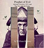 Prophet of Evil: Aleister Crowley, 9/11 and the New World Order