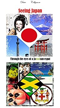 Seeing Japan - Through the eyes of a Jamaican expat by [Collymore, Dave]