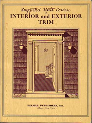 Suggested Unit Course in Interior and Exterior Trim