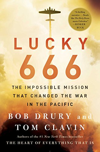Lucky 666: The Impossible Mission That Changed the War in the Pacific