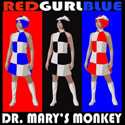 RedGurlBlue/Baby, Don't You Feel Alright?