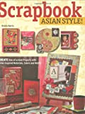 Scrapbook Asian Style!, Kristy Harris and Kristen Harris, 0804839336