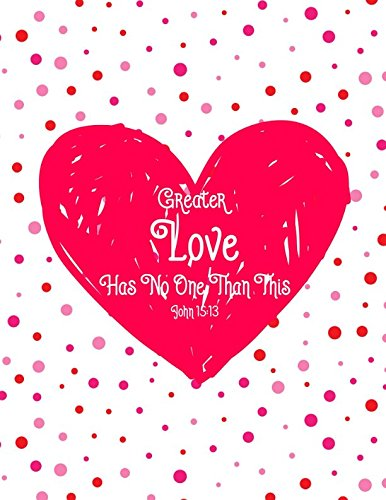 John 15:13 Greater love has no one than this: Bible Verse Quote Cover Composition Notebook Large (No Greater Love Than This Bible Verse)