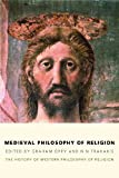 Medieval Philosophy of Religion: The History of Western Philosophy of Religion, Volume 2