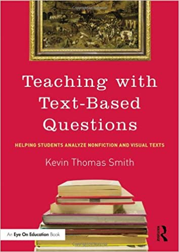 Amazon teaching with text based questions helping students teaching with text based questions helping students analyze nonfiction and visual texts eye on education books 1st edition fandeluxe Choice Image