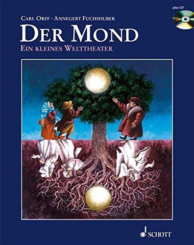 Der Mond. Mit CD. Ein kleines Welttheater. ( Ab 6 J.). Text fb2 book