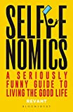 img - for Selfienomics: A Seriously Funny Guide to Living the Good Life book / textbook / text book