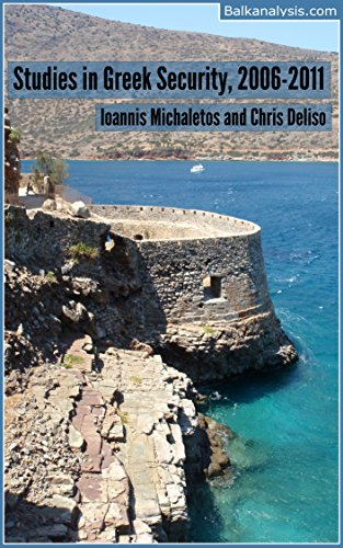 Studies in Greek Security, 2006-2011 (Balkanalysis.com Special Publications)