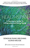 Healthspan: A Functional Guide to Living Long and Dying Young
