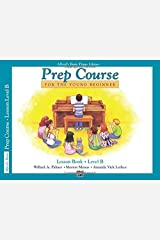 Alfred's Basic Piano Library: Prep Course Lesson Book Level B Kindle Edition