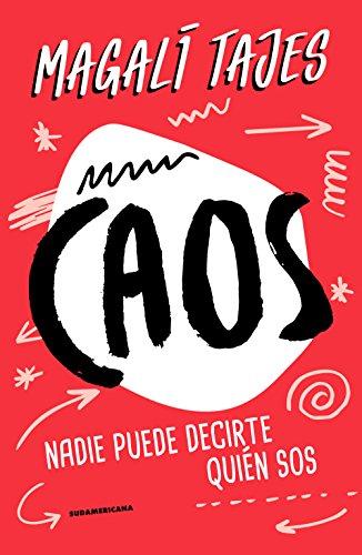 Caos: Nadie puede decirte quién sos (Spanish Edition)