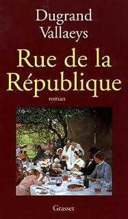 Rue de la République : roman, Vallaeys, Anne