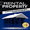 Rental Property: Complete Guide to Rental Property Investment and Management, from Beginner to Expert A-Z Audiobook by Jason Cooper Narrated by Mike Norgaard