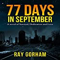 77 Days in September Audiobook by Ray Gorham Narrated by Joseph Morton